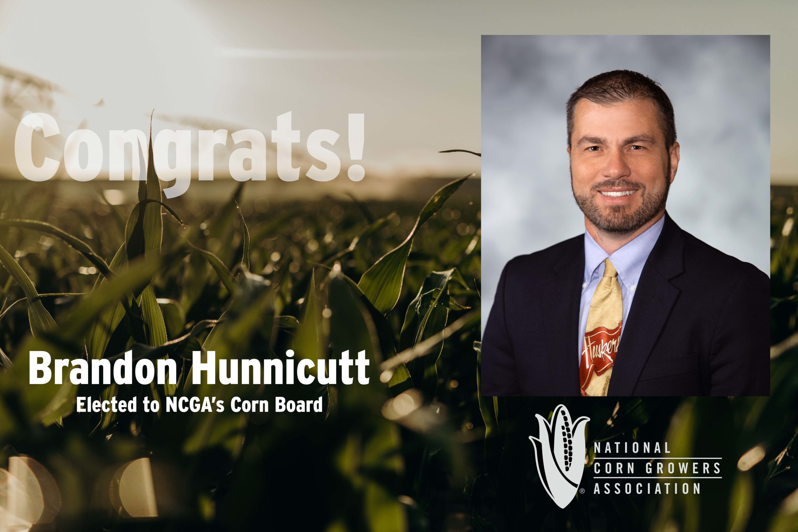 Nebraska Corn Congratulates Hunnicutt on his Election to the NCGA Corn Board